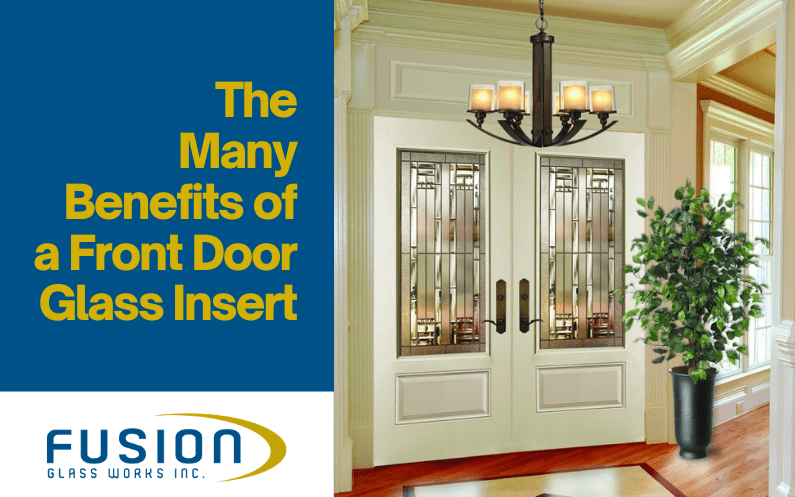 The Many Benefits of a Front Door Glass Insert